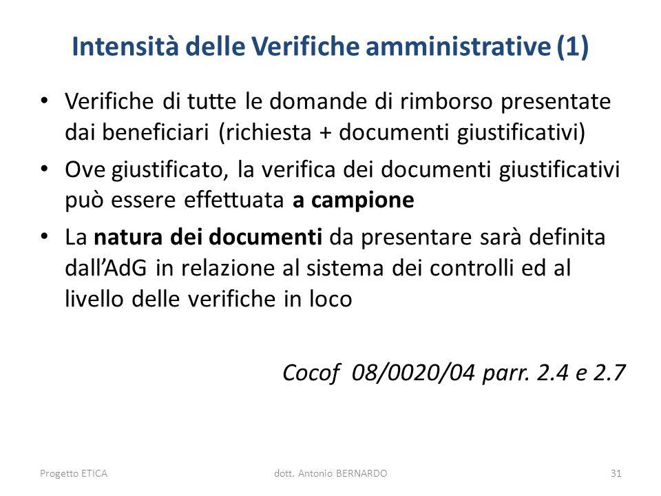 Intensità delle Verifiche amministrative (1) Verifiche di tutte le domande di rimborso presentate dai beneficiari (richiesta + documenti giustificativ