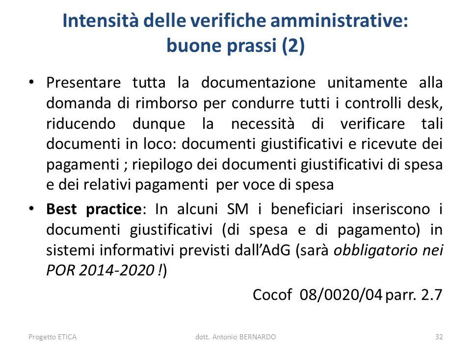 Intensità delle verifiche amministrative: buone prassi (2) Presentare tutta la documentazione unitamente alla domanda di rimborso per condurre tutti i
