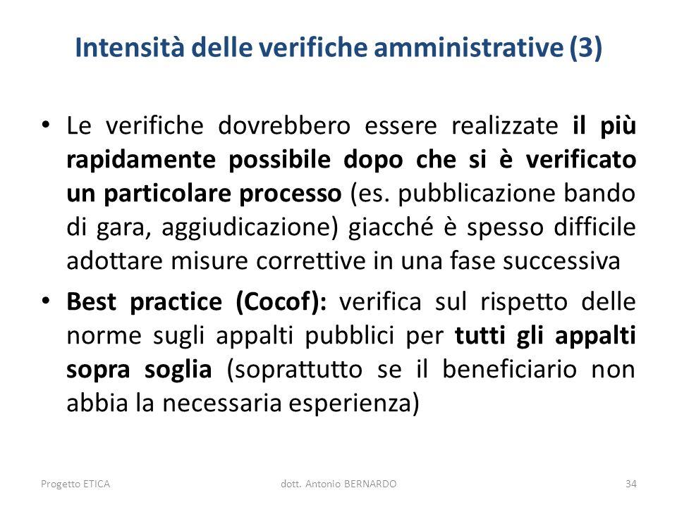 Intensità delle verifiche amministrative (3) Le verifiche dovrebbero essere realizzate il più rapidamente possibile dopo che si è verificato un partic