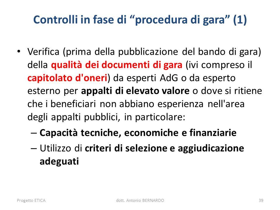 Controlli in fase di procedura di gara (1) Verifica (prima della pubblicazione del bando di gara) della qualità dei documenti di gara (ivi compreso il