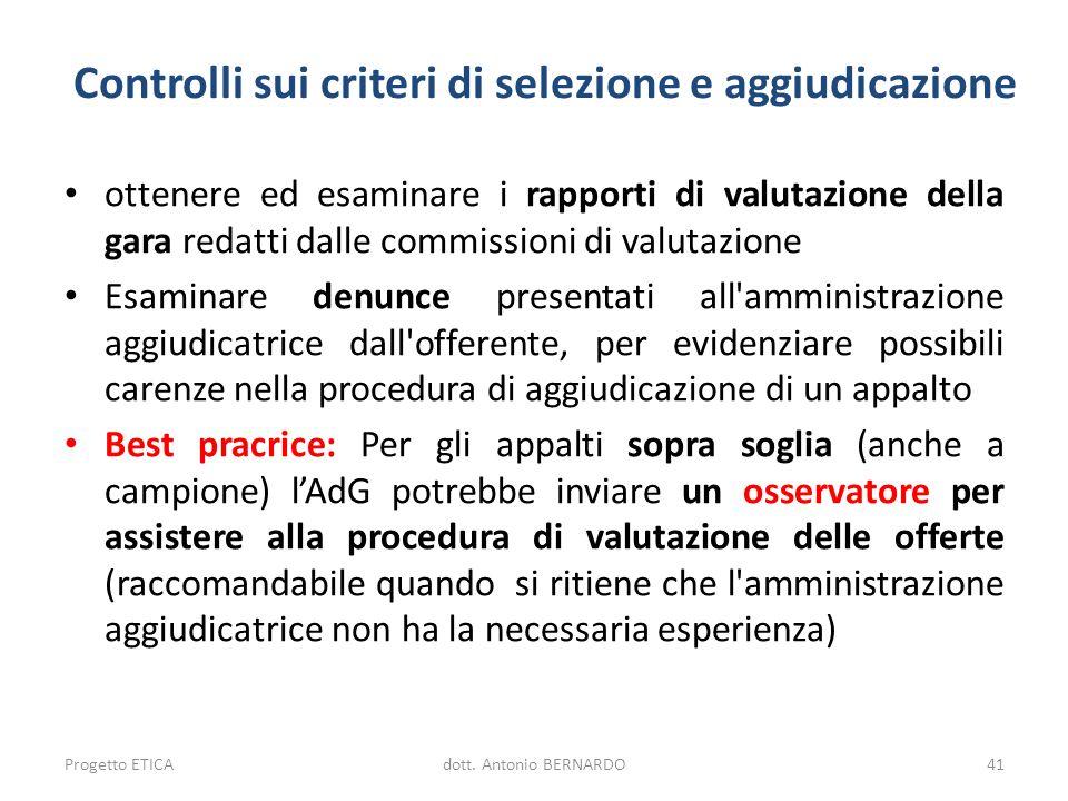 Controlli sui criteri di selezione e aggiudicazione ottenere ed esaminare i rapporti di valutazione della gara redatti dalle commissioni di valutazion