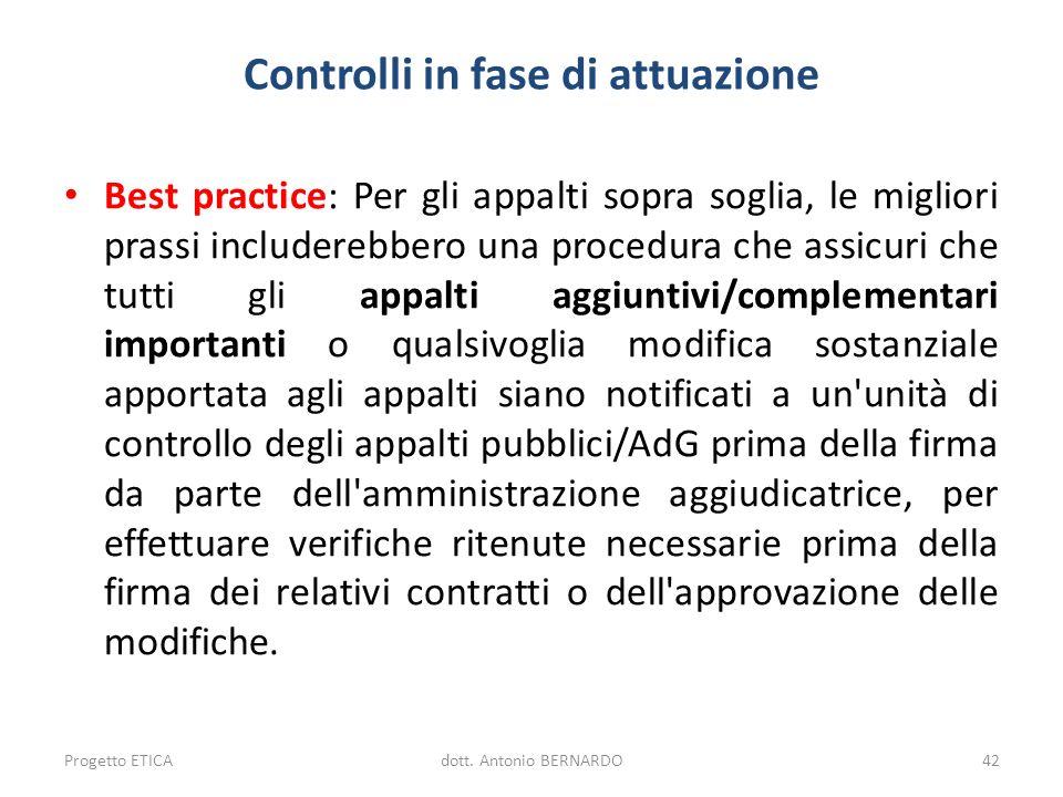 Controlli in fase di attuazione Best practice: Per gli appalti sopra soglia, le migliori prassi includerebbero una procedura che assicuri che tutti gl