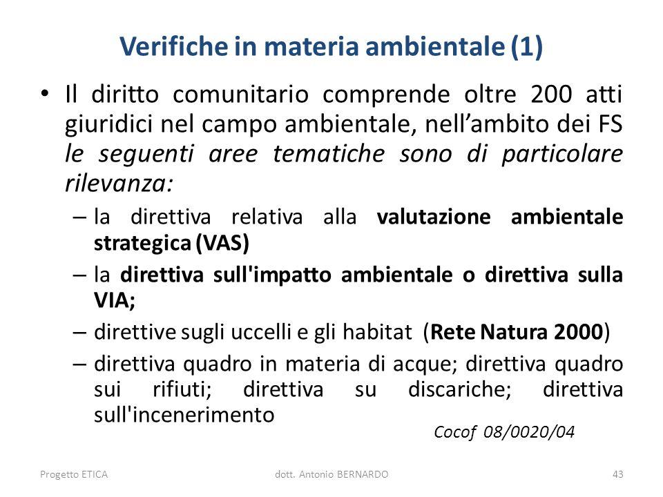 Verifiche in materia ambientale (1) Il diritto comunitario comprende oltre 200 atti giuridici nel campo ambientale, nellambito dei FS le seguenti aree