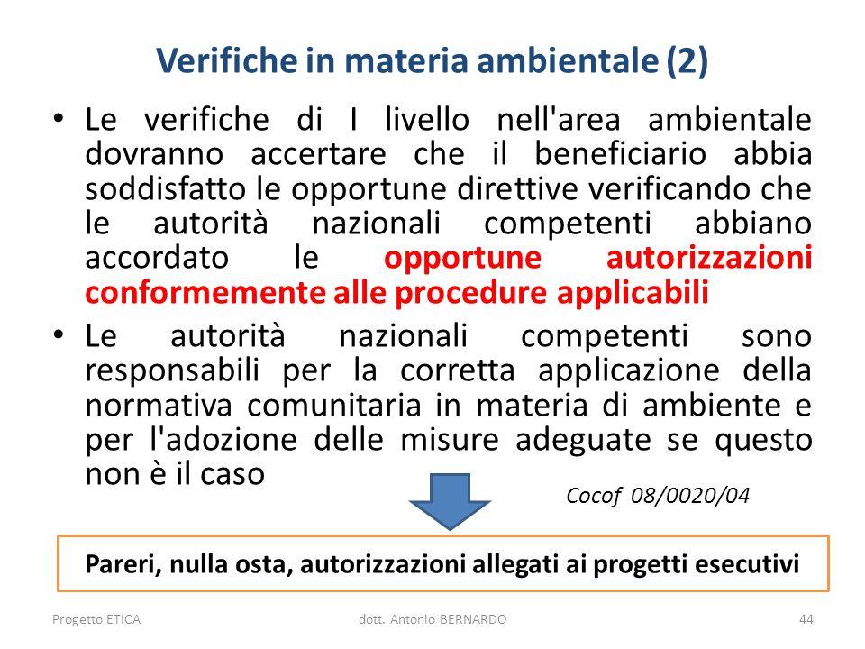 Verifiche in materia ambientale (2) Le verifiche di I livello nell'area ambientale dovranno accertare che il beneficiario abbia soddisfatto le opportu