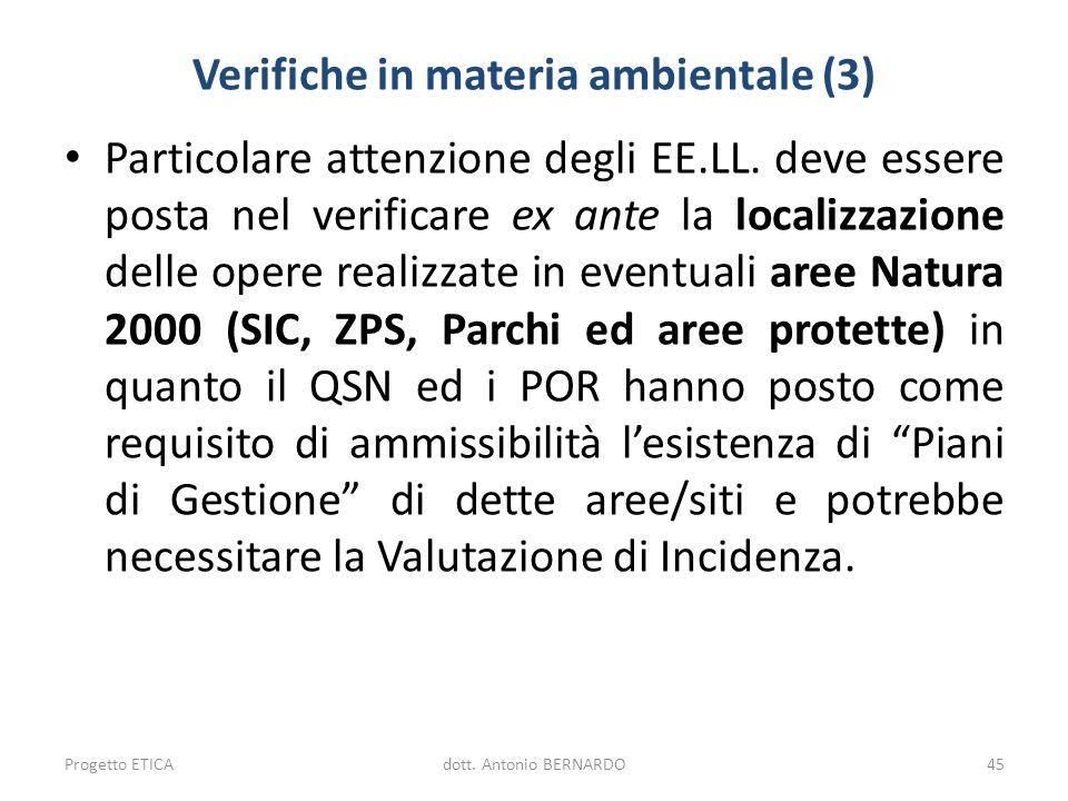 Verifiche in materia ambientale (3) Particolare attenzione degli EE.LL. deve essere posta nel verificare ex ante la localizzazione delle opere realizz