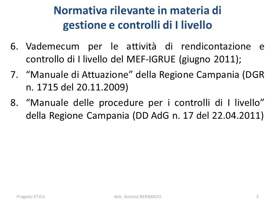 Normativa rilevante in materia di gestione e controlli di I livello 6.Vademecum per le attività di rendicontazione e controllo di I livello del MEF-IG