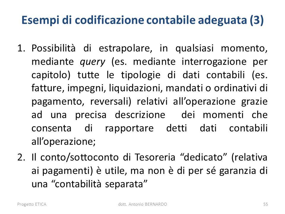 Esempi di codificazione contabile adeguata (3) 1.Possibilità di estrapolare, in qualsiasi momento, mediante query (es. mediante interrogazione per cap