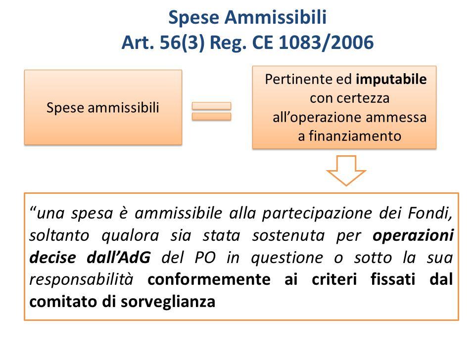 Spese ammissibili Pertinente ed imputabile con certezza alloperazione ammessa a finanziamento una spesa è ammissibile alla partecipazione dei Fondi, s