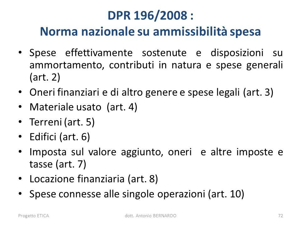 DPR 196/2008 : Norma nazionale su ammissibilità spesa Spese effettivamente sostenute e disposizioni su ammortamento, contributi in natura e spese gene