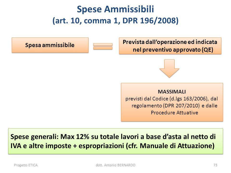 Spesa ammissibile Prevista dalloperazione ed indicata nel preventivo approvato (QE) MASSIMALI previsti dal Codice (d.lgs 163/2006), dal regolamento (D