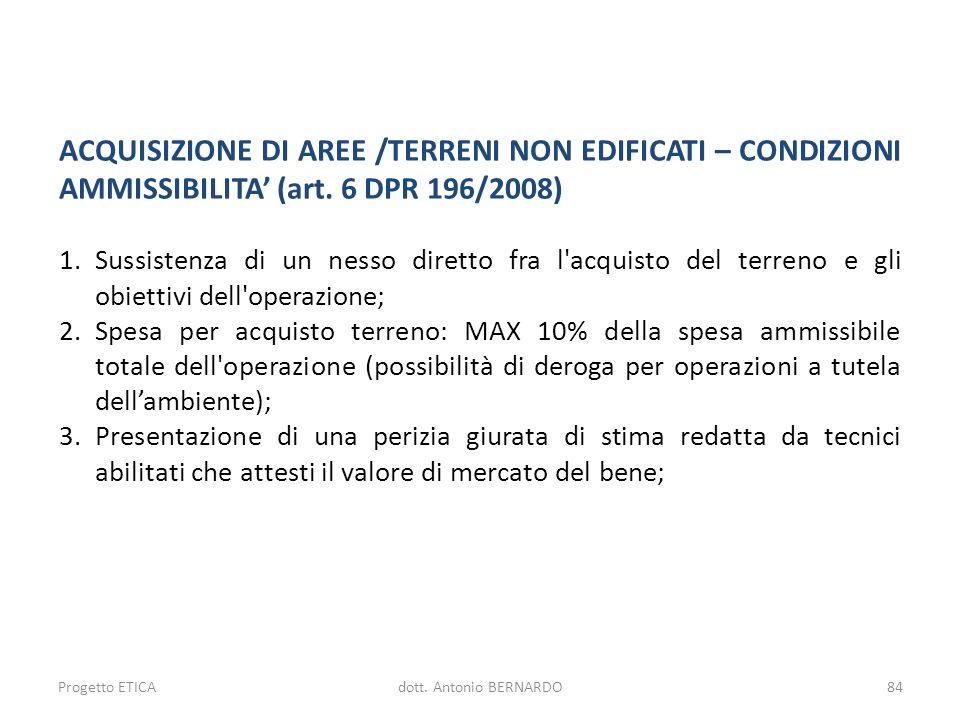 ACQUISIZIONE DI AREE /TERRENI NON EDIFICATI – CONDIZIONI AMMISSIBILITA (art. 6 DPR 196/2008) 1.Sussistenza di un nesso diretto fra l'acquisto del terr