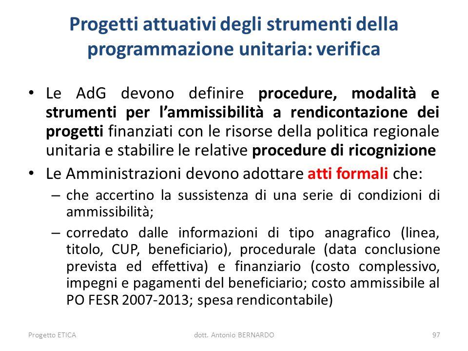 Progetti attuativi degli strumenti della programmazione unitaria: verifica Le AdG devono definire procedure, modalità e strumenti per lammissibilità a
