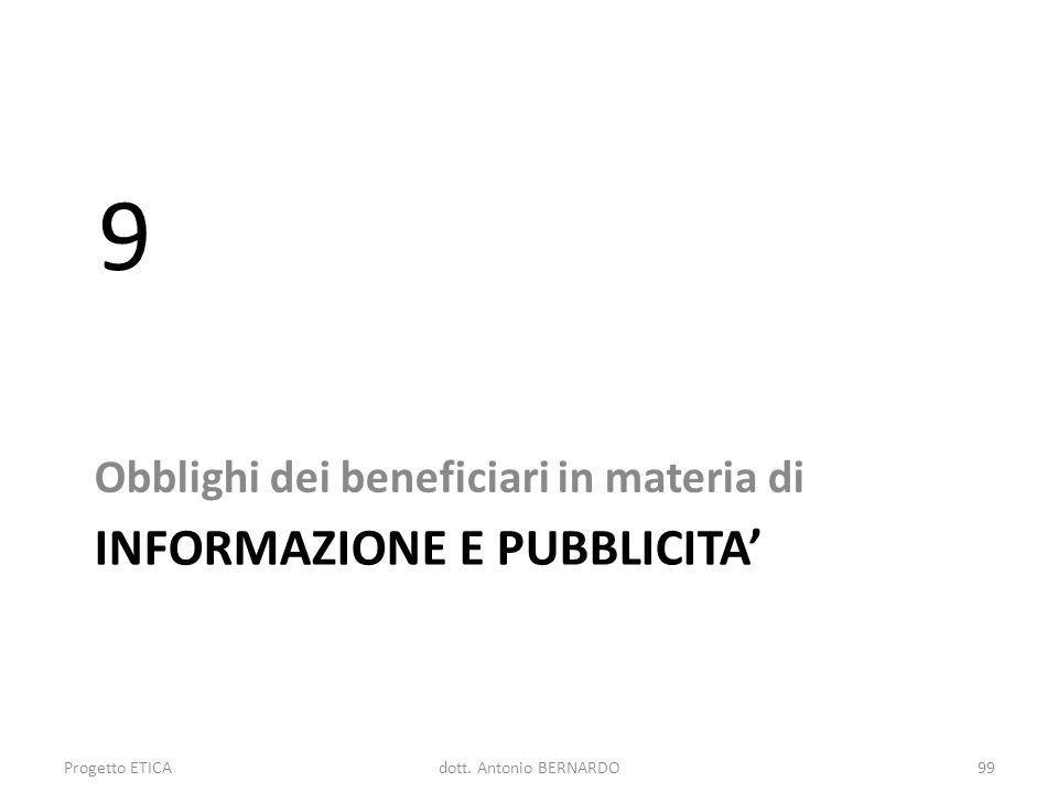 INFORMAZIONE E PUBBLICITA Obblighi dei beneficiari in materia di 9 Progetto ETICA99dott. Antonio BERNARDO