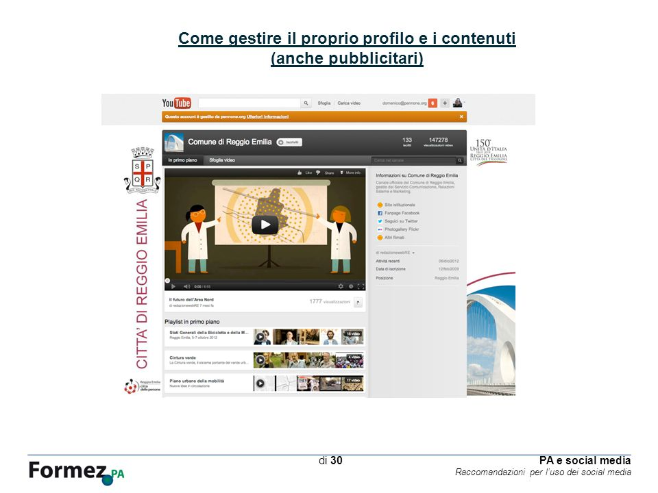 PA e social media Raccomandazioni per luso dei social media /100 di 30 Come gestire il proprio profilo e i contenuti (anche pubblicitari)