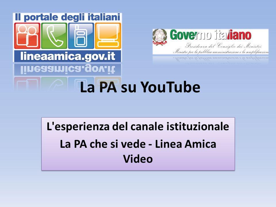 La PA che si vede-Linea amica Video Nel 2009 larea Comunicazione e servizi al Cittadino di Formez PA inaugura un canale video su YouTube.