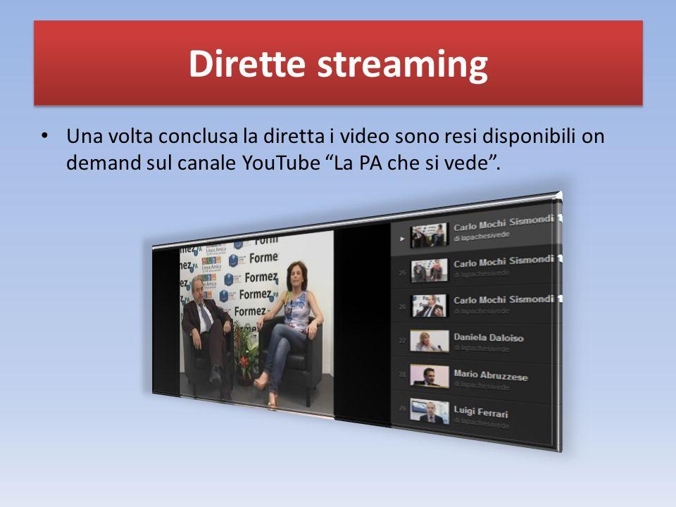 Una volta conclusa la diretta i video sono resi disponibili on demand sul canale YouTube La PA che si vede.