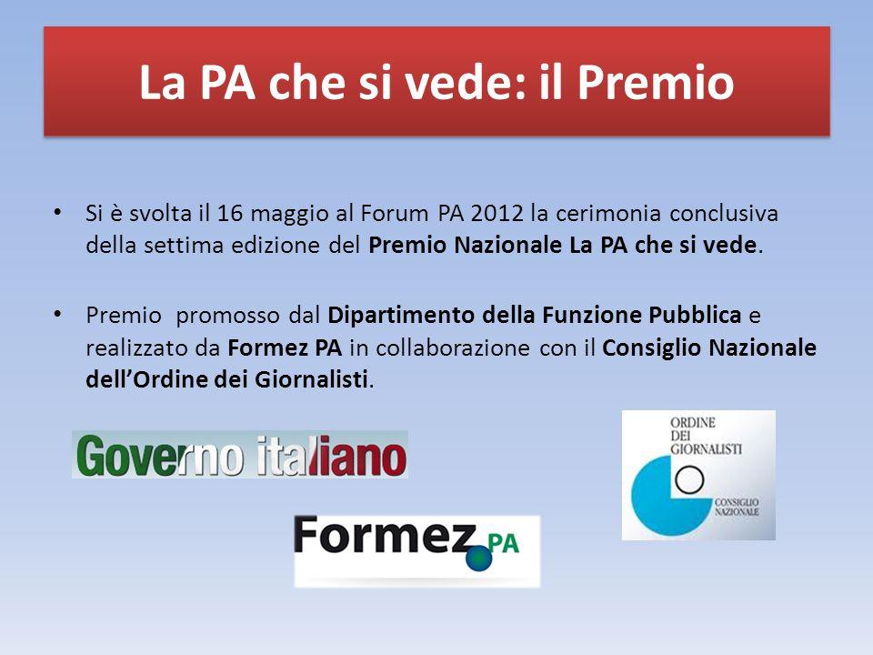 Si è svolta il 16 maggio al Forum PA 2012 la cerimonia conclusiva della settima edizione del Premio Nazionale La PA che si vede.