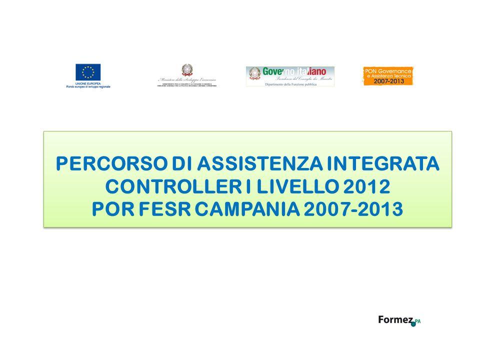 PERCORSO DI ASSISTENZA INTEGRATA CONTROLLER I LIVELLO 2012 POR FESR CAMPANIA 2007-2013