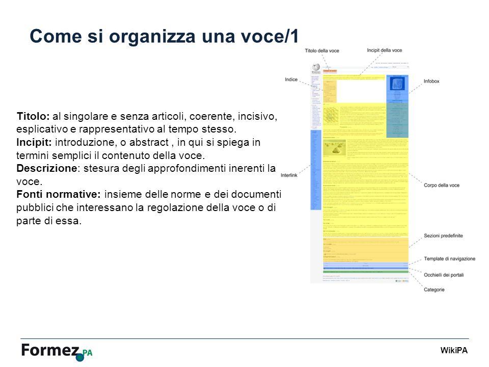 WikiPA Come si organizza una voce/1 Titolo: al singolare e senza articoli, coerente, incisivo, esplicativo e rappresentativo al tempo stesso.