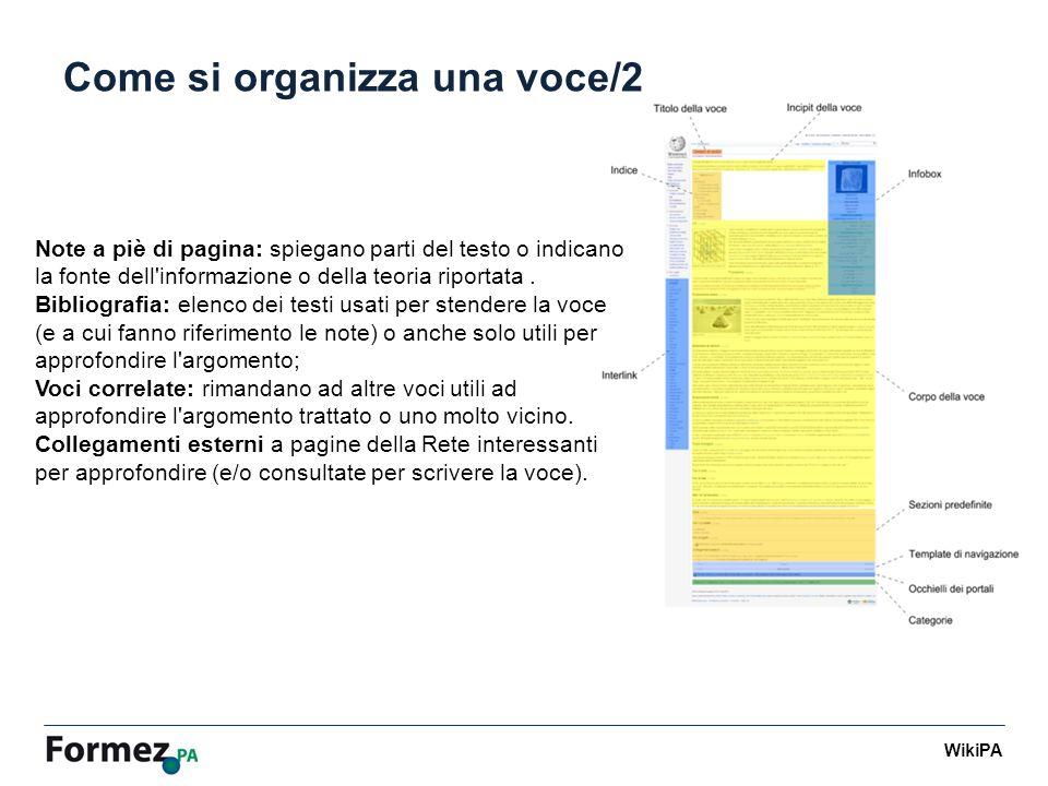 WikiPA Come si organizza una voce/2 Note a piè di pagina: spiegano parti del testo o indicano la fonte dell informazione o della teoria riportata.