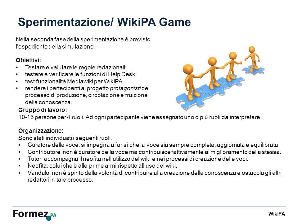WikiPA Sperimentazione/ WikiPA Game Nella seconda fase della sperimentazione è previsto lespediente della simulazione.