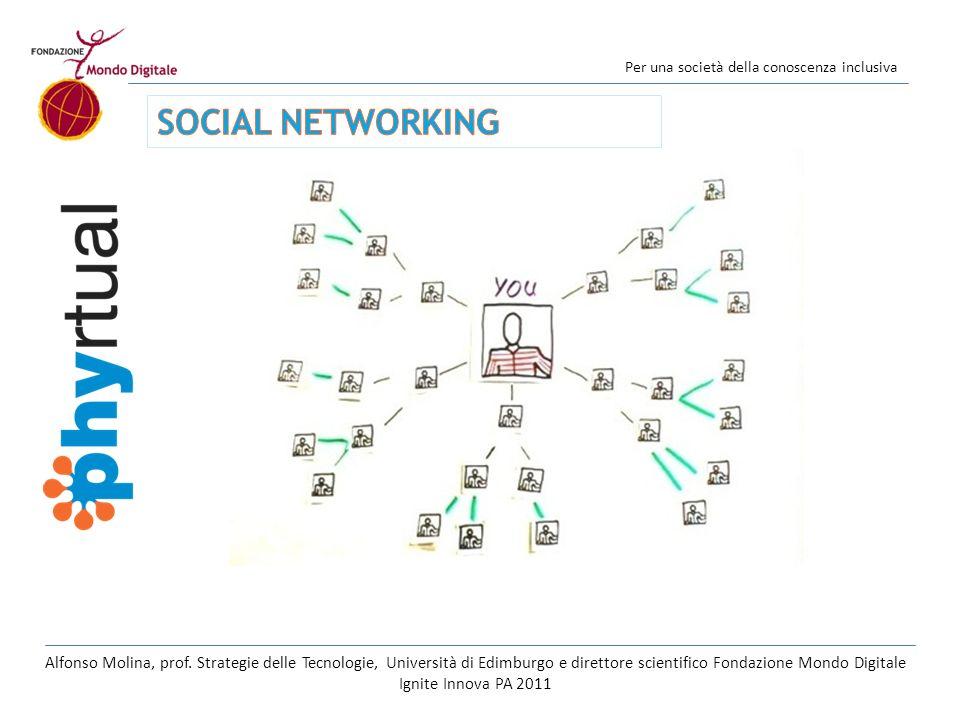 Per una società della conoscenza inclusiva Alfonso Molina, prof. Strategie delle Tecnologie, Università di Edimburgo e direttore scientifico Fondazion