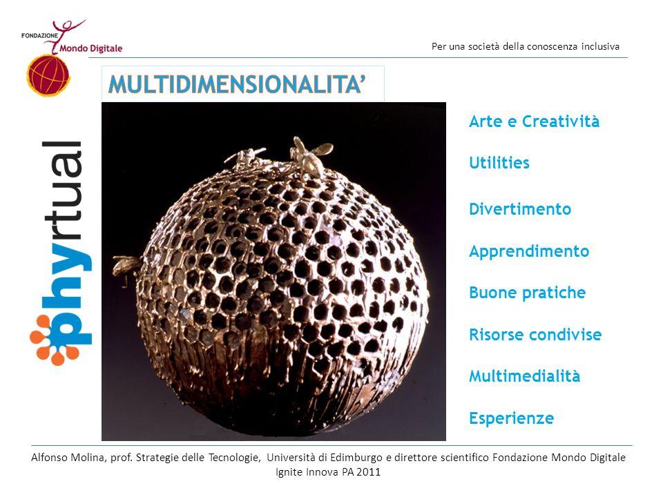 Per una società della conoscenza inclusiva Arte e Creatività Utilities Divertimento Apprendimento Buone pratiche Risorse condivise Multimedialità Espe