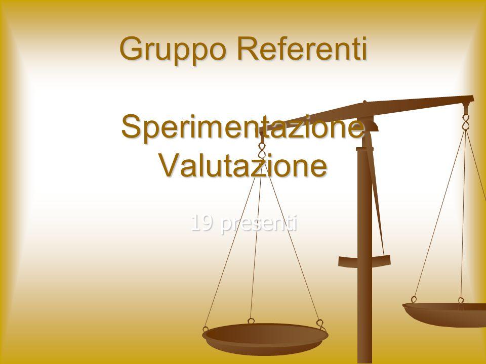 Gruppo Referenti Sperimentazione Valutazione 19 presenti