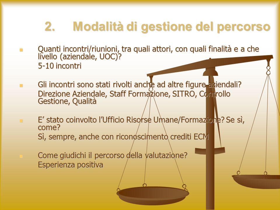 2.Modalità di gestione del percorso Quanti incontri/riunioni, tra quali attori, con quali finalità e a che livello (aziendale, UOC).