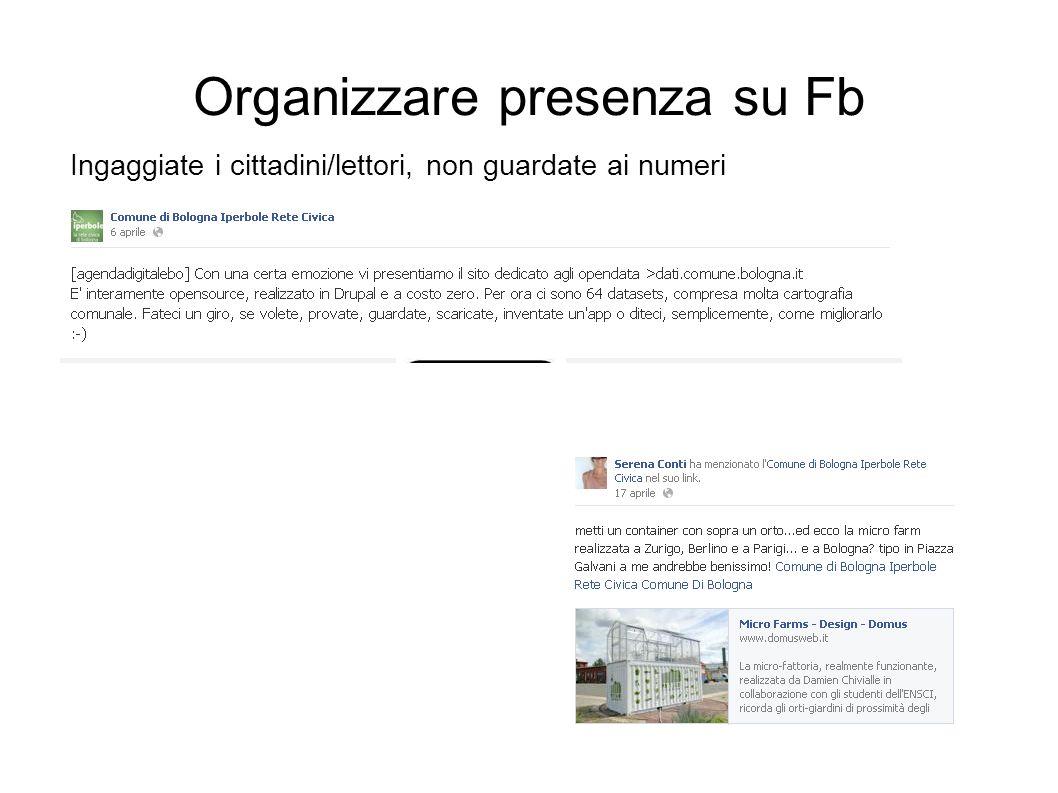 Organizzare presenza su Fb Ingaggiate i cittadini/lettori, non guardate ai numeri