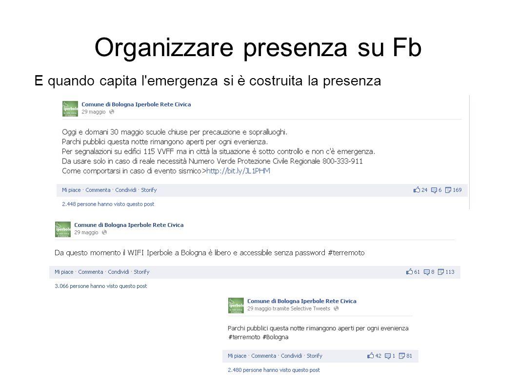Organizzare presenza su Fb E quando capita l'emergenza si è costruita la presenza