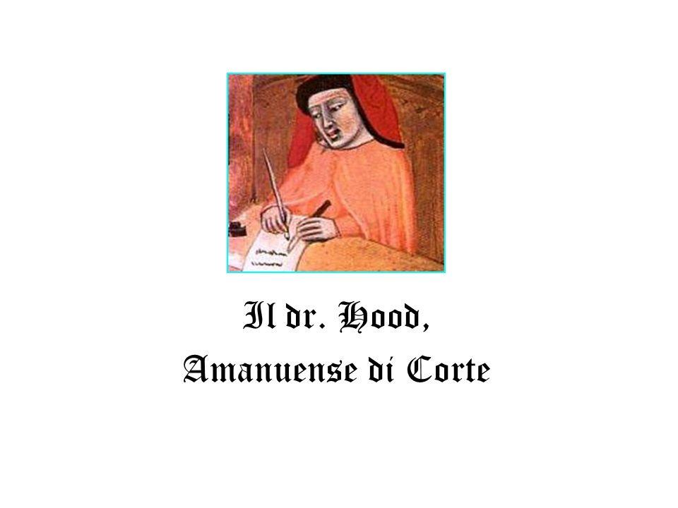 Il dr. Hood, Amanuense di Corte
