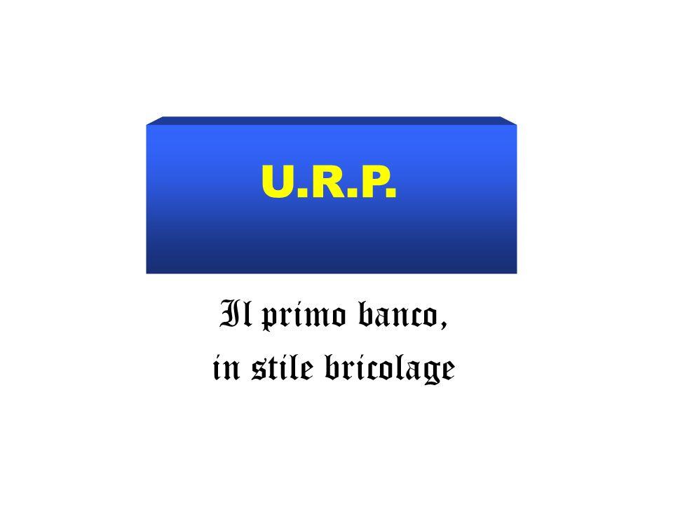 Il primo banco, in stile bricolage U.R.P.