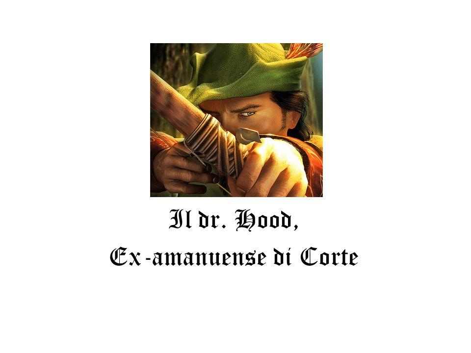Il dr. Hood, Ex-amanuense di Corte