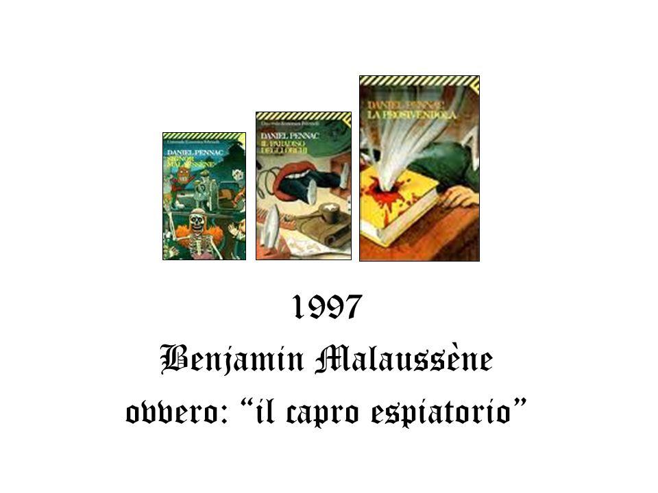 1997 Benjamin Malaussène ovvero: il capro espiatorio