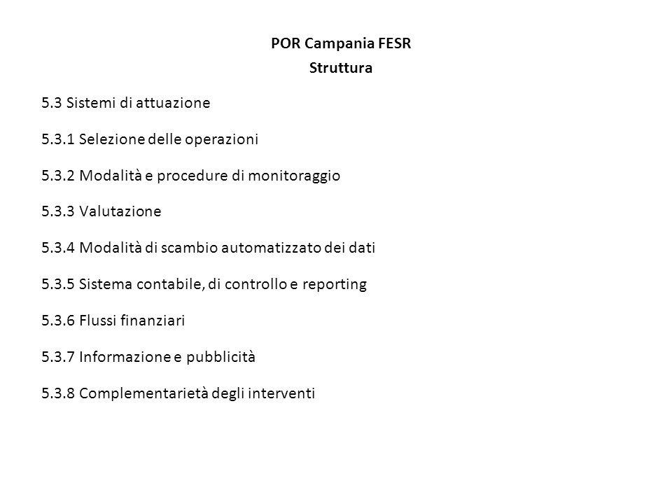 POR Campania FESR Focus sullattuazione Autorità di Certificazione I rapporti fra lAdG e lAdC sono definiti da apposite procedure.