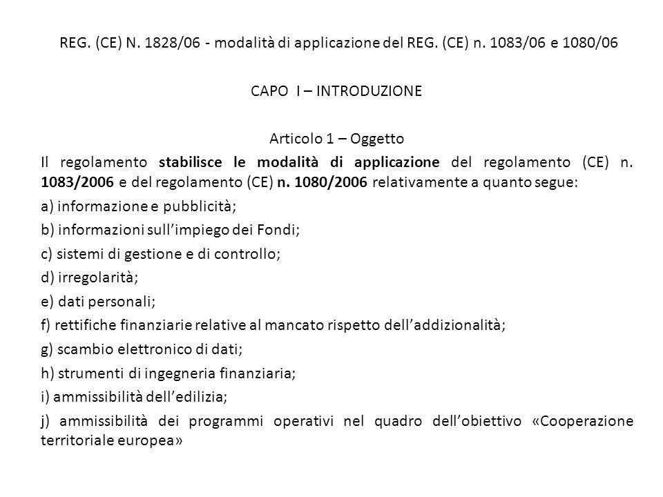 REG. (CE) N. 1828/06 - modalità di applicazione del REG. (CE) n. 1083/06 e 1080/06 CAPO I – INTRODUZIONE Articolo 1 – Oggetto Il regolamento stabilisc