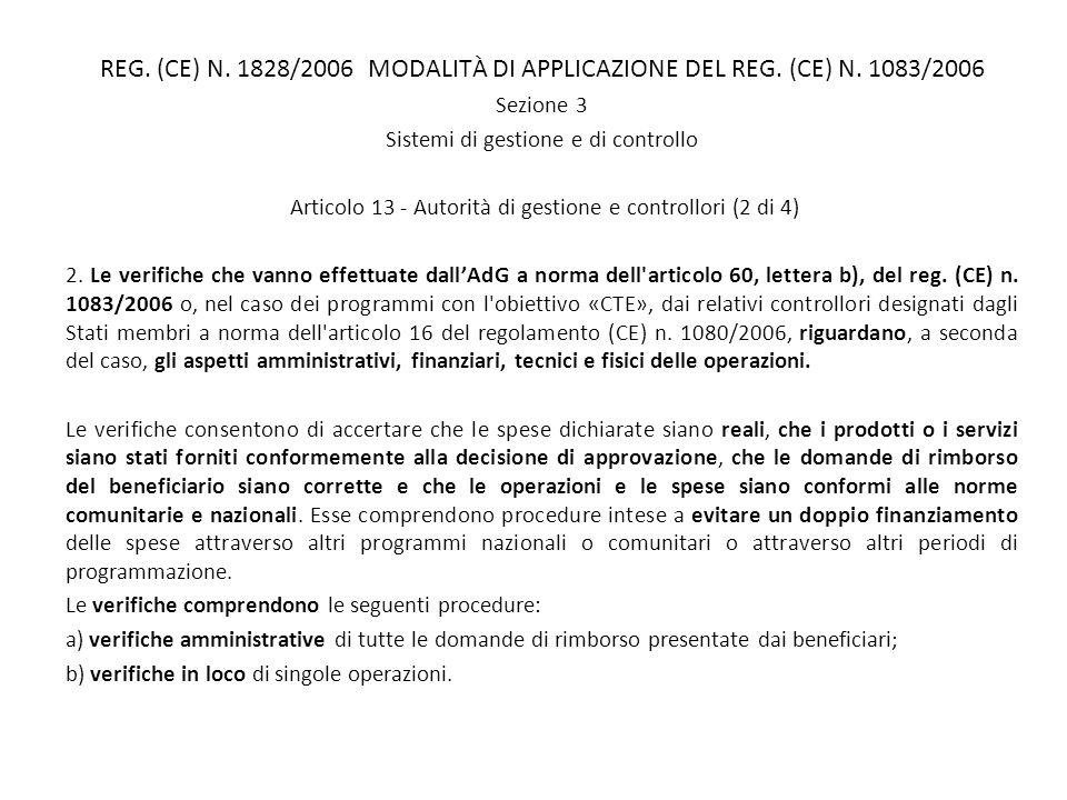 REG. (CE) N. 1828/2006 MODALITÀ DI APPLICAZIONE DEL REG. (CE) N. 1083/2006 Sezione 3 Sistemi di gestione e di controllo Articolo 13 - Autorità di gest