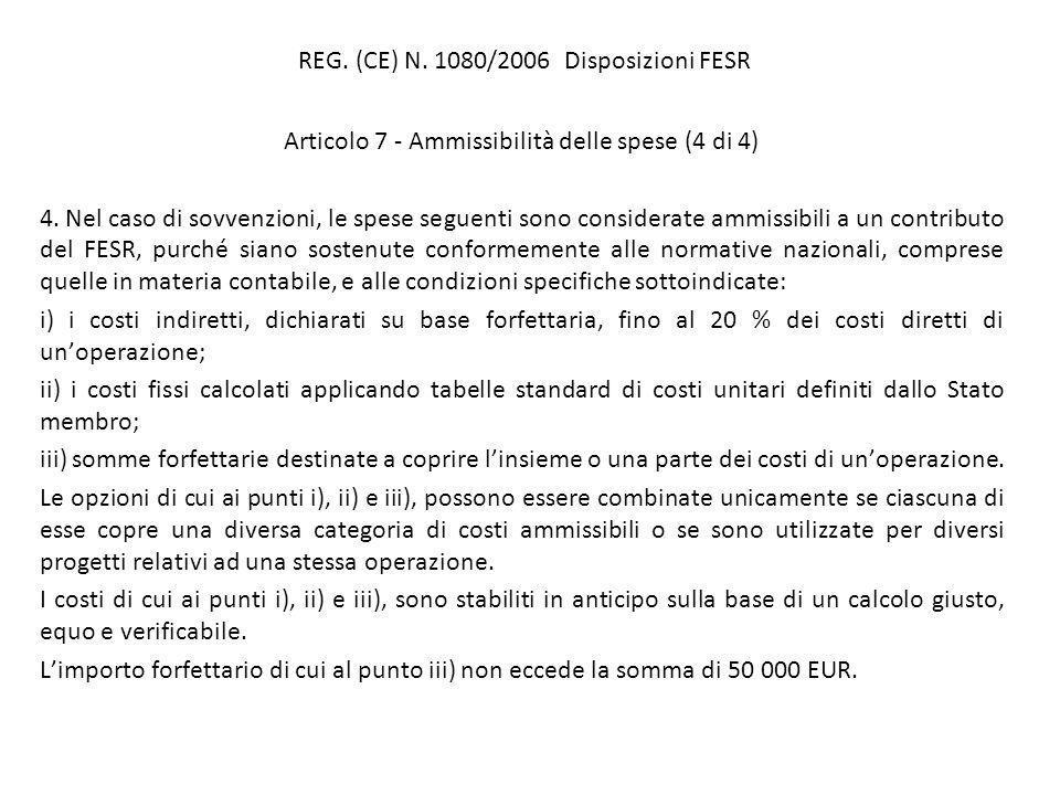 REG. (CE) N. 1080/2006 Disposizioni FESR Articolo 7 - Ammissibilità delle spese (4 di 4) 4.