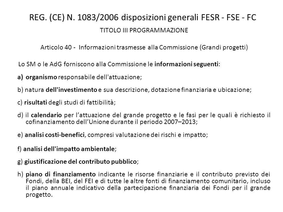 REG. (CE) N. 1083/2006 disposizioni generali FESR - FSE - FC TITOLO III PROGRAMMAZIONE Articolo 40 - Informazioni trasmesse alla Commissione (Grandi p
