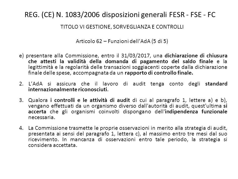 REG. (CE) N. 1083/2006 disposizioni generali FESR - FSE - FC TITOLO VI GESTIONE, SORVEGLIANZA E CONTROLLI Articolo 62 – Funzioni dellAdA (5 di 5) e) p