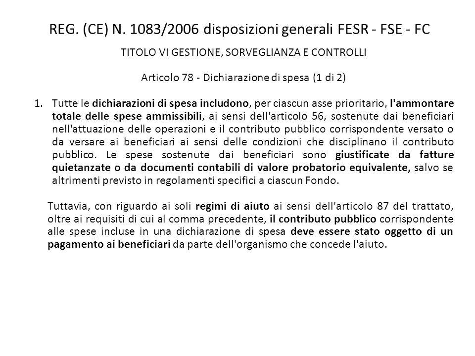 REG. (CE) N. 1083/2006 disposizioni generali FESR - FSE - FC TITOLO VI GESTIONE, SORVEGLIANZA E CONTROLLI Articolo 78 - Dichiarazione di spesa (1 di 2