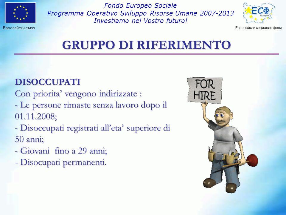 DISOCCUPATI Con priorita vengono indirizzate : - Le persone rimaste senza lavoro dopo il 01.11.2008; - Disoccupati registrati alleta superiore di 50 anni; - Giovani fino a 29 anni; - Disocupati permanenti.