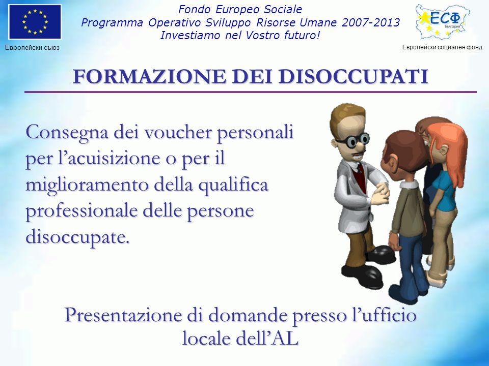 Consegna dei voucher personali per lacuisizione o per il miglioramento della qualifica professionale delle persone disoccupate.