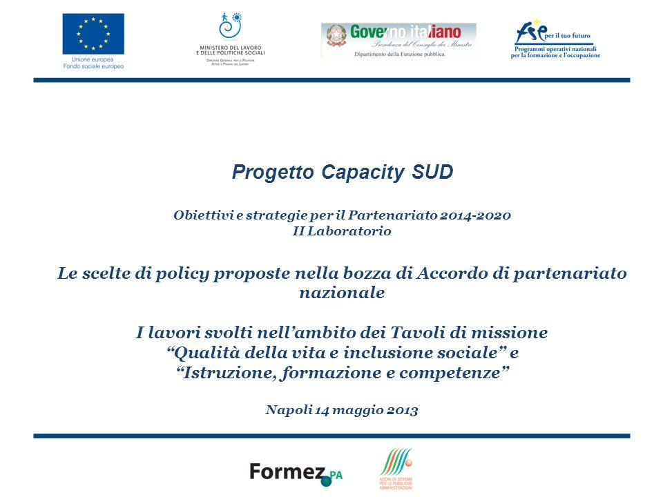 Progetto Capacity SUD Obiettivi e strategie per il Partenariato 2014-2020 II Laboratorio Le scelte di policy proposte nella bozza di Accordo di parten