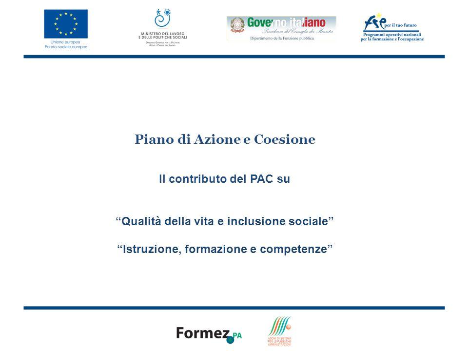 2 Piano di Azione e Coesione Il contributo del PAC su Qualità della vita e inclusione sociale Istruzione, formazione e competenze