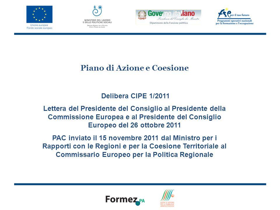 3 Piano di Azione e Coesione Delibera CIPE 1/2011 Lettera del Presidente del Consiglio al Presidente della Commissione Europea e al Presidente del Con