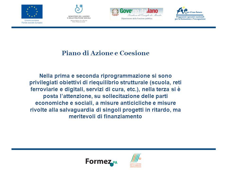 5 Piano di Azione e Coesione Nella prima e seconda riprogrammazione si sono privilegiati obiettivi di riequilibrio strutturale (scuola, reti ferroviar