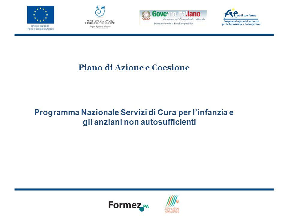 9 Piano di Azione e Coesione Programma Nazionale Servizi di Cura per linfanzia e gli anziani non autosufficienti