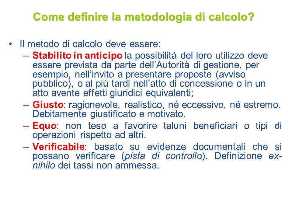 Come definire la metodologia di calcolo? Il metodo di calcolo deve essere: –Stabilito in anticipo la possibilità del loro utilizzo deve essere previst